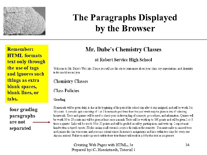 The Paragraphs Displayed by the Browser XP Remember: HTML formats text only through the