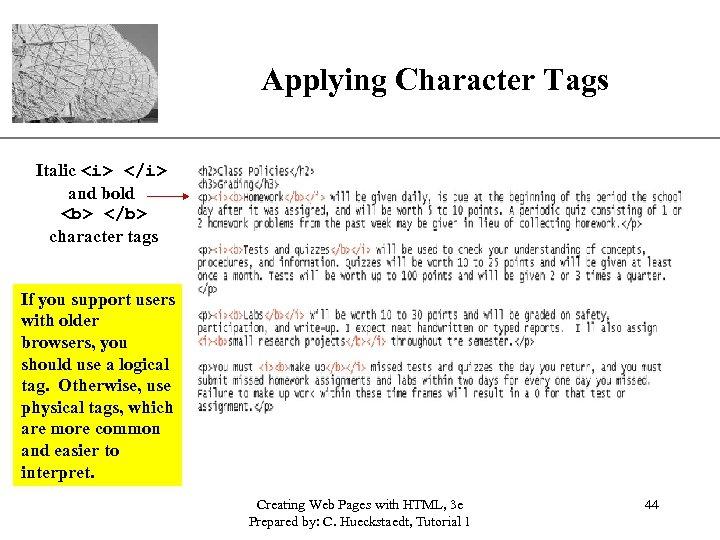 Applying Character Tags XP Italic <i> </i> and bold <b> </b> character tags If