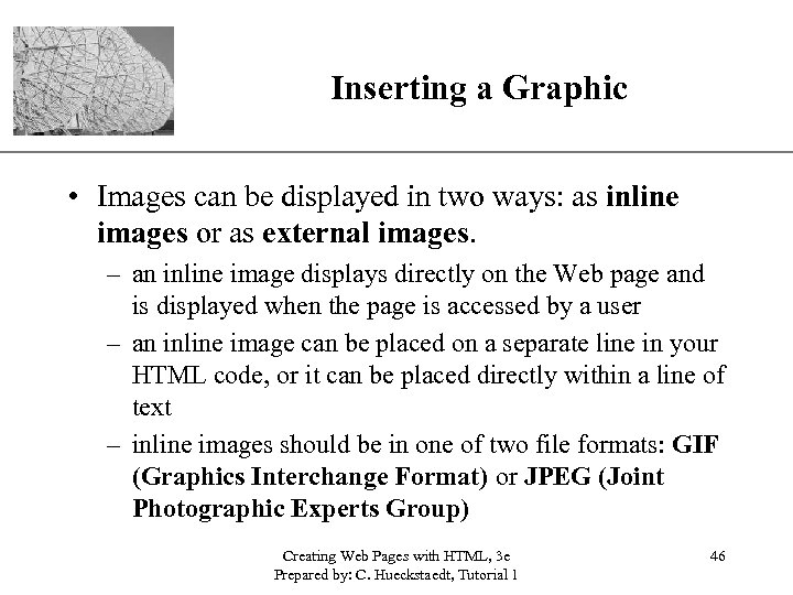 Inserting a Graphic XP • Images can be displayed in two ways: as inline