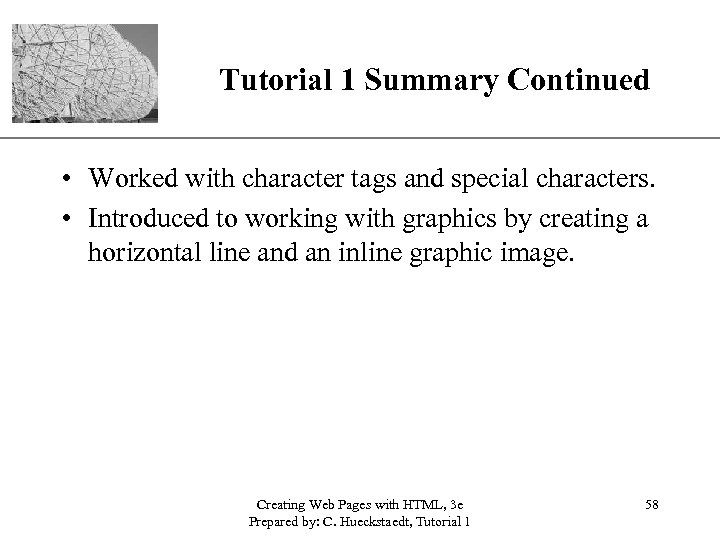 Tutorial 1 Summary Continued XP • Worked with character tags and special characters. •