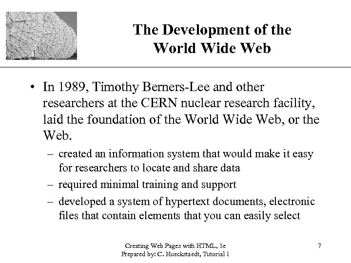 XP The Development of the World Wide Web • In 1989, Timothy Berners-Lee and