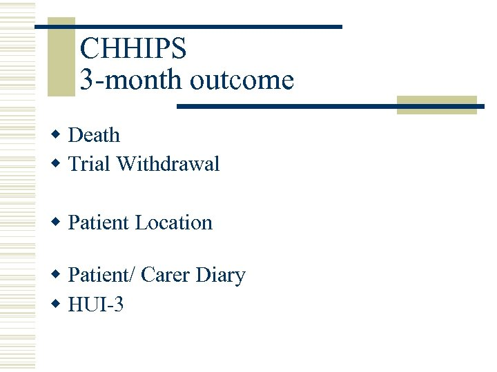 CHHIPS 3 -month outcome w Death w Trial Withdrawal w Patient Location w Patient/
