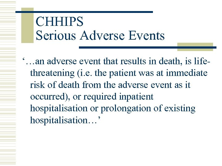 CHHIPS Serious Adverse Events '…an adverse event that results in death, is lifethreatening (i.