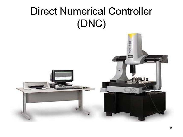 Direct Numerical Controller (DNC) 8