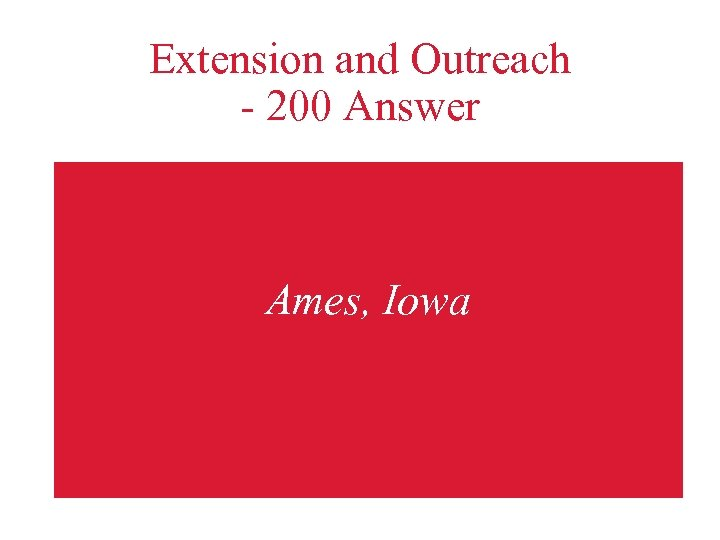 Extension and Outreach - 200 Answer Ames, Iowa