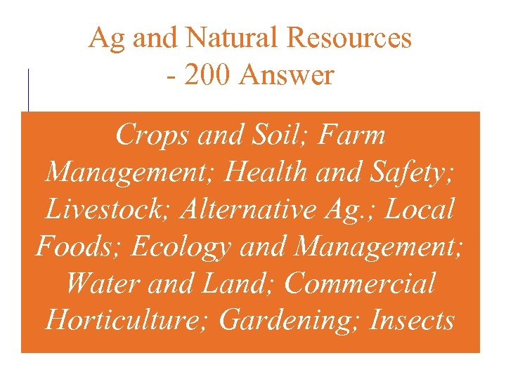 Ag and Natural Resources - 200 Answer Crops and Soil; Farm Management; Health and