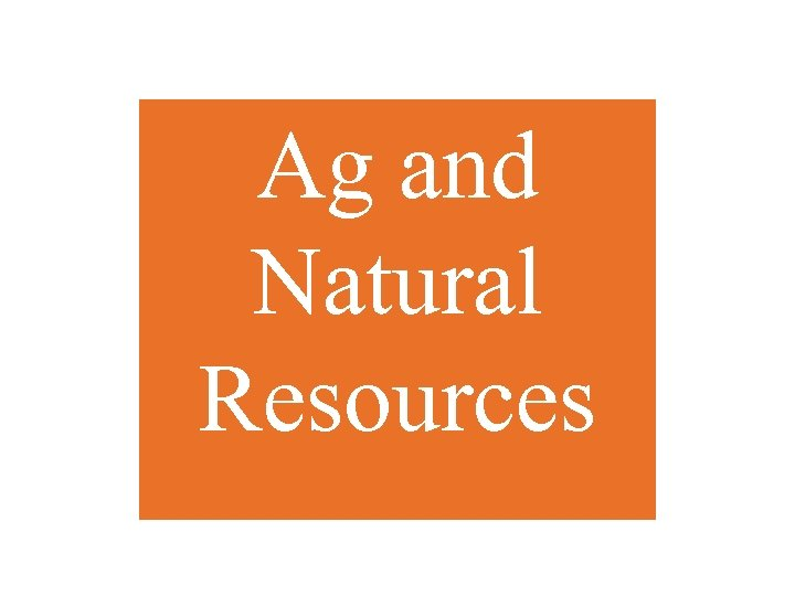 Ag and Natural Resources