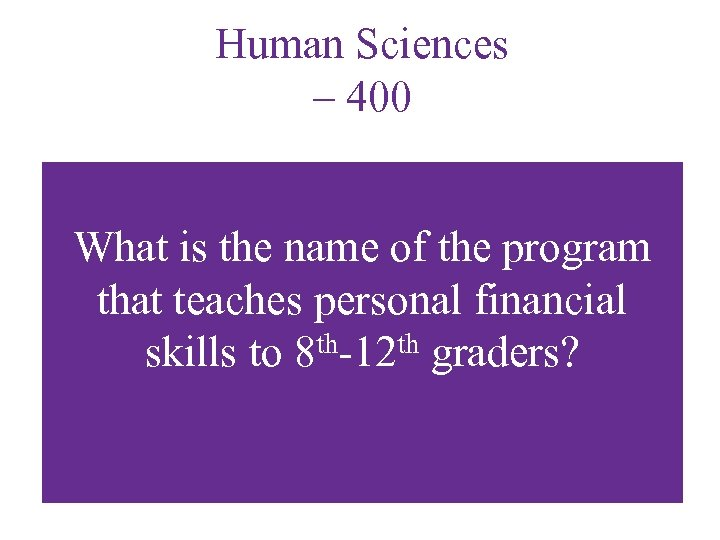 Human Sciences – 400 What is the name of the program that teaches personal