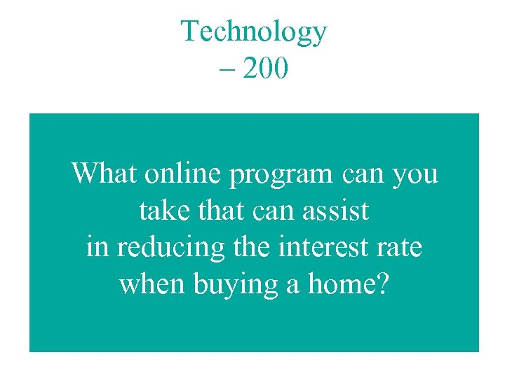 Technology – 200 What online program can you take that can assist in reducing