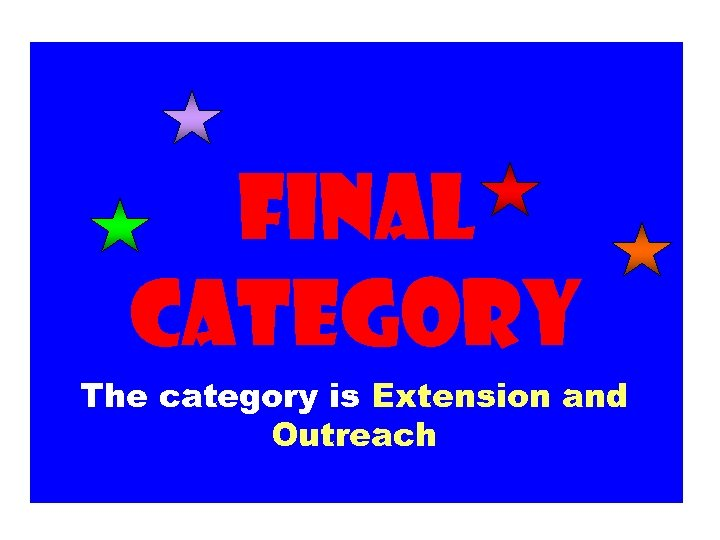 Final category The category is Extension and Outreach