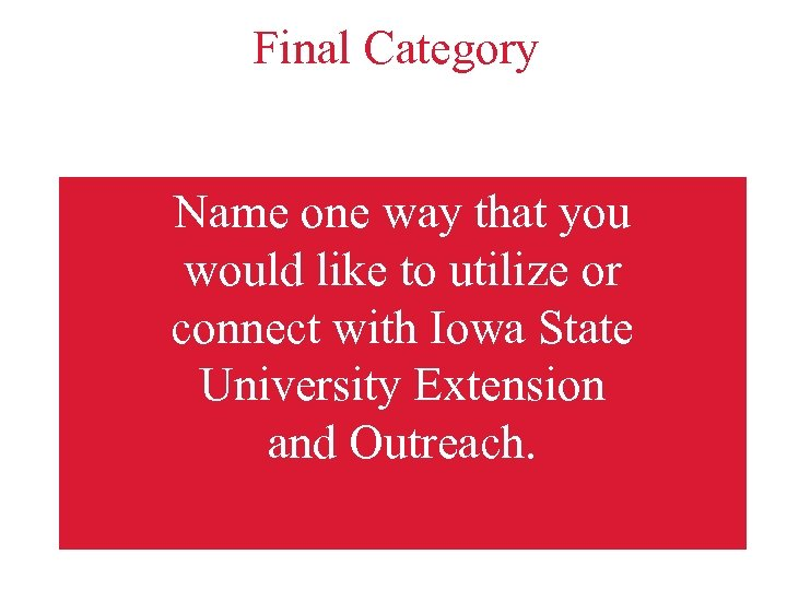 Final Category Name one way that you would like to utilize or connect with