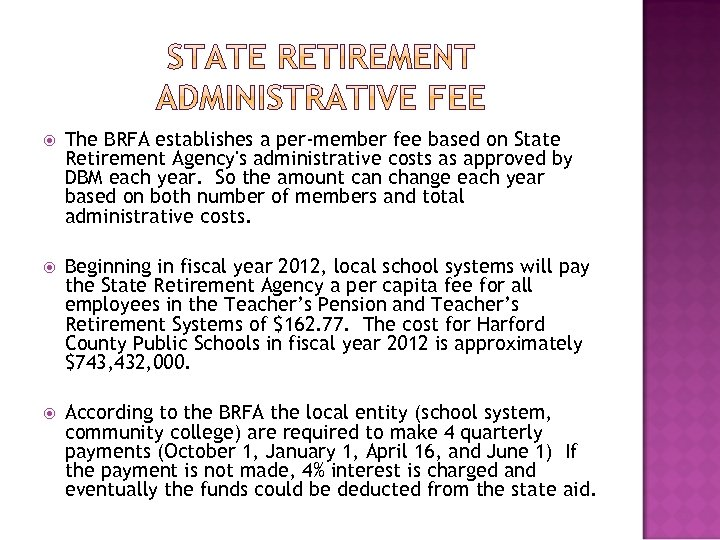 The BRFA establishes a per-member fee based on State Retirement Agency's administrative costs