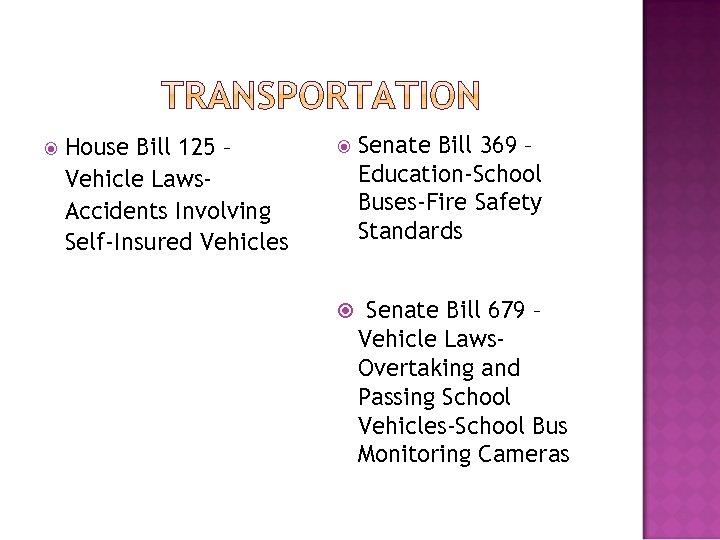 House Bill 125 – Vehicle Laws. Accidents Involving Self-Insured Vehicles Senate Bill 369