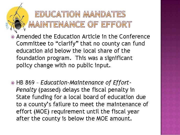 "Amended the Education Article in the Conference Committee to ""clarify"" that no county"