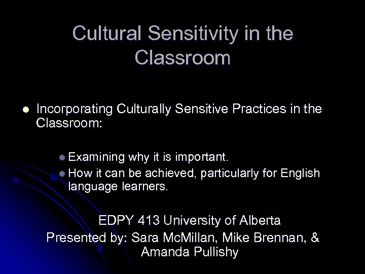 Cultural Sensitivity in the Classroom l Incorporating Culturally Sensitive Practices in the Classroom: l