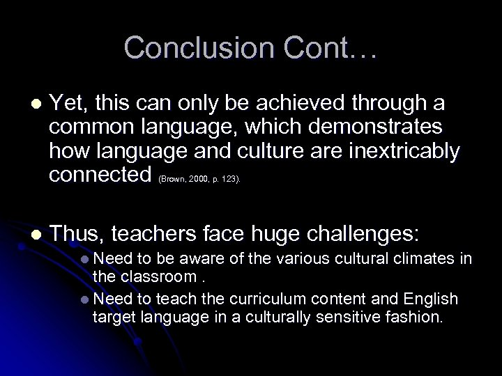 Conclusion Cont… l Yet, this can only be achieved through a common language, which