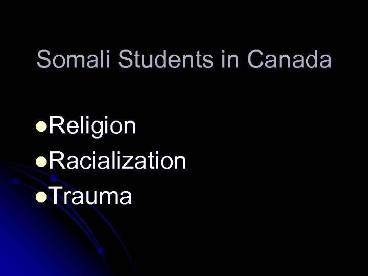 Somali Students in Canada l. Religion l. Racialization l. Trauma