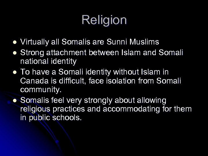 Religion l l Virtually all Somalis are Sunni Muslims Strong attachment between Islam and