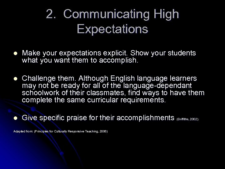2. Communicating High Expectations l Make your expectations explicit. Show your students what you
