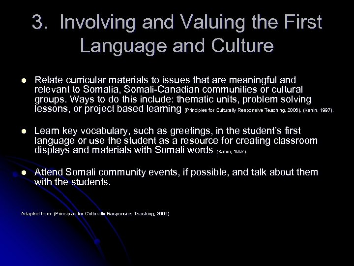 3. Involving and Valuing the First Language and Culture l Relate curricular materials to