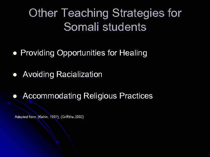 Other Teaching Strategies for Somali students l Providing Opportunities for Healing l Avoiding Racialization
