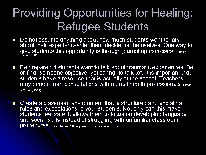 Providing Opportunities for Healing: Refugee Students l Do not assume anything about how much