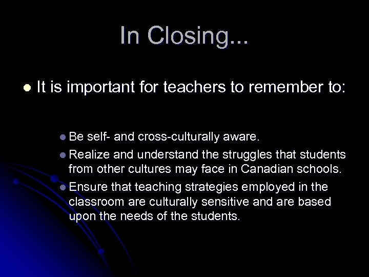 In Closing. . . l It is important for teachers to remember to: l