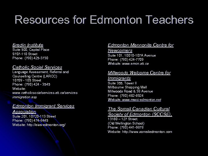 Resources for Edmonton Teachers Bredin Institute Suite 500, Capital Place 9707 -110 Street Phone: