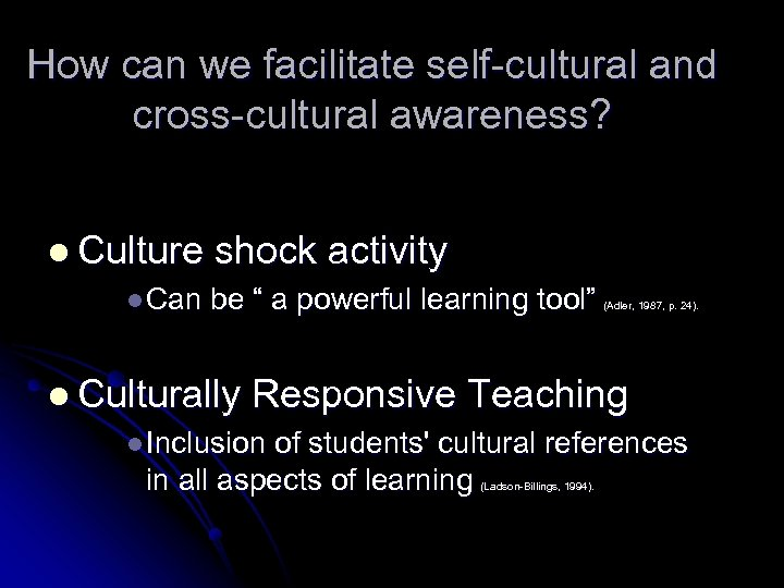 How can we facilitate self-cultural and cross-cultural awareness? l Culture shock activity l Can