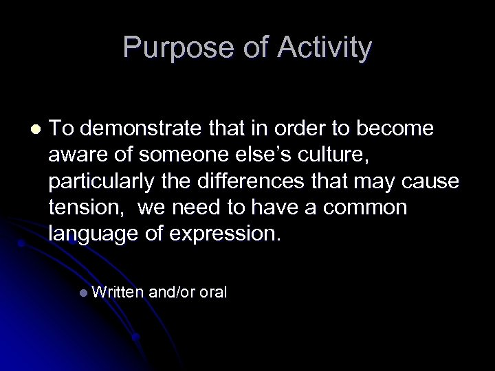Purpose of Activity l To demonstrate that in order to become aware of someone