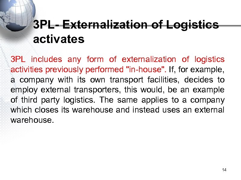 3 PL- Externalization of Logistics activates 3 PL includes any form of externalization of