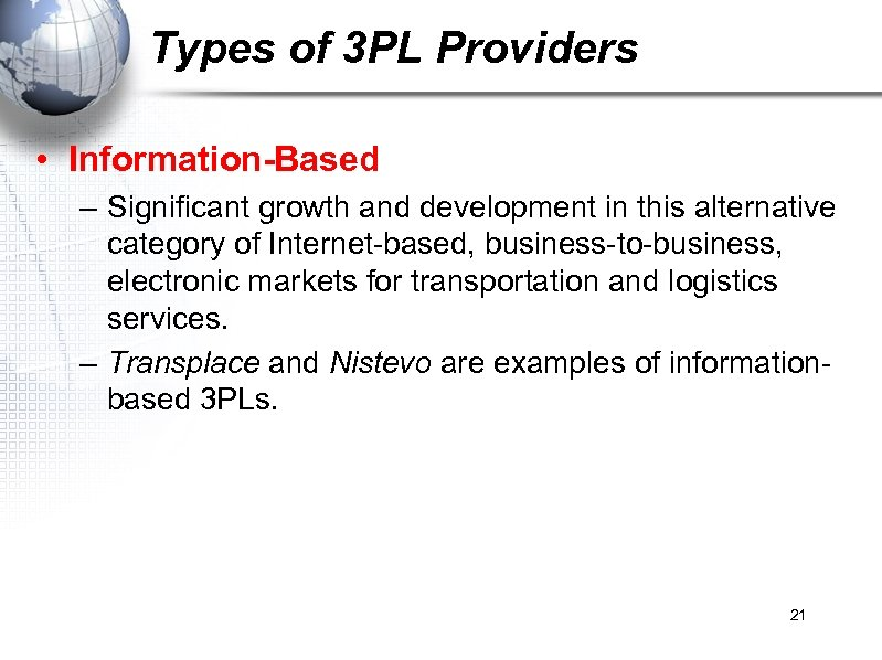 Types of 3 PL Providers • Information-Based – Significant growth and development in this