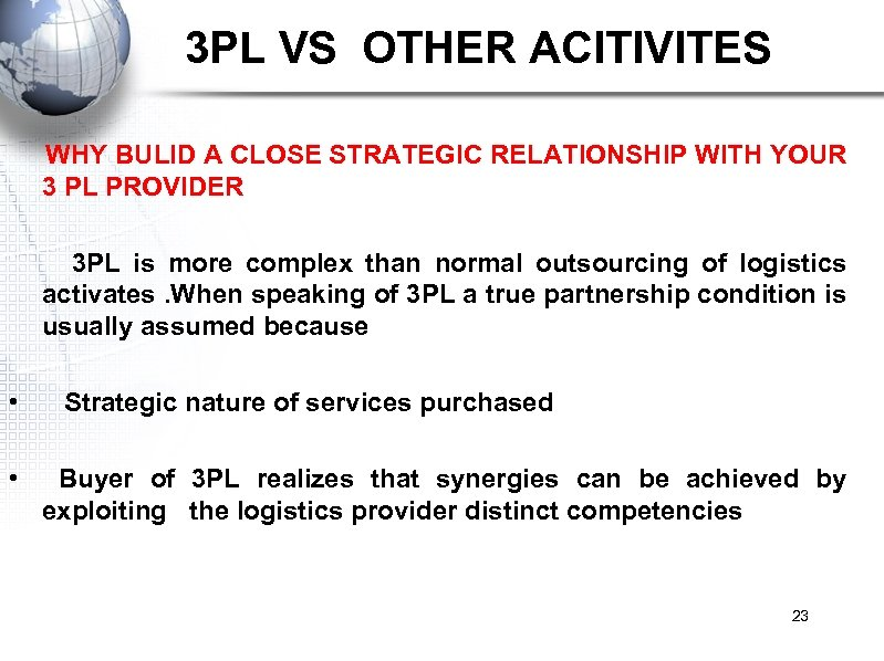3 PL VS OTHER ACITIVITES WHY BULID A CLOSE STRATEGIC RELATIONSHIP WITH YOUR
