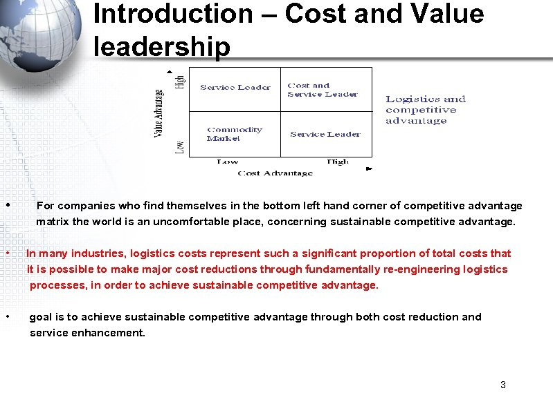 Introduction – Cost and Value leadership • For companies who find themselves in the