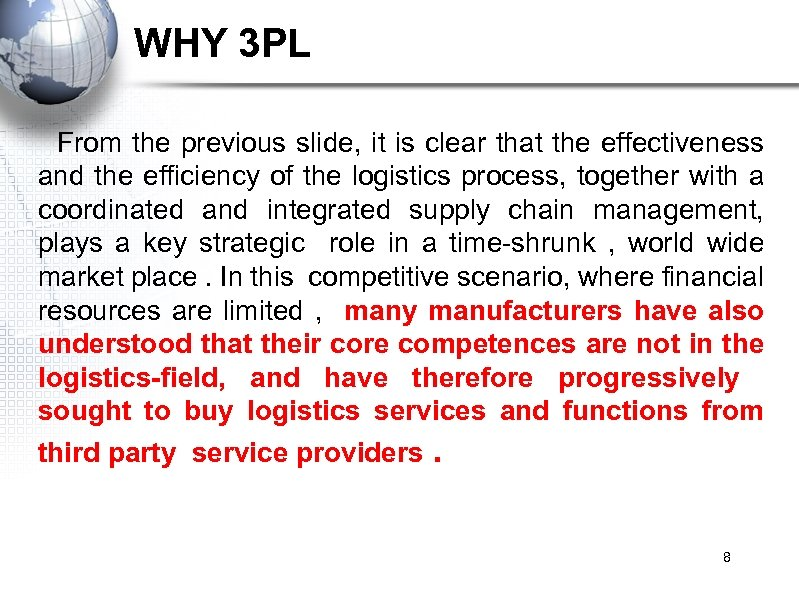WHY 3 PL From the previous slide, it is clear that the effectiveness and
