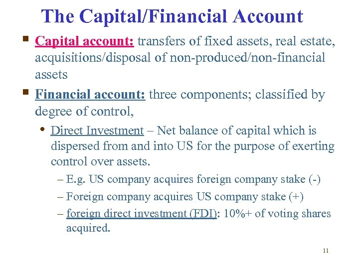 The Capital/Financial Account § Capital account: transfers of fixed assets, real estate, § acquisitions/disposal
