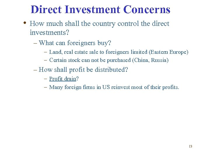 Direct Investment Concerns • How much shall the country control the direct investments? –