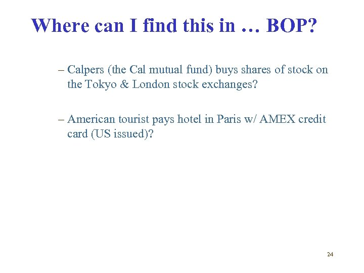 Where can I find this in … BOP? – Calpers (the Cal mutual fund)