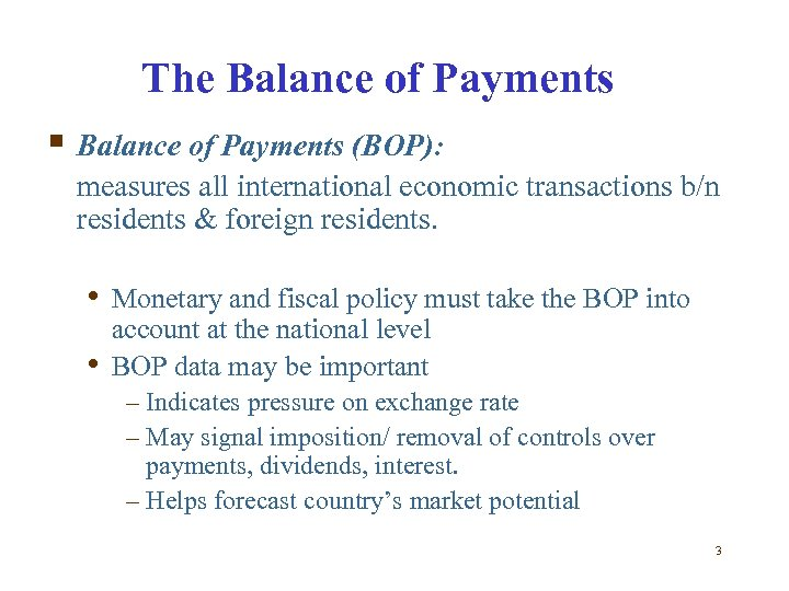 The Balance of Payments § Balance of Payments (BOP): measures all international economic transactions