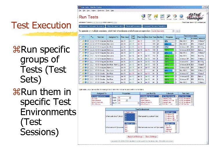 Test Execution z. Run specific groups of Tests (Test Sets) z. Run them in