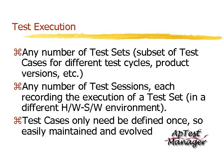 Test Execution z. Any number of Test Sets (subset of Test Cases for different