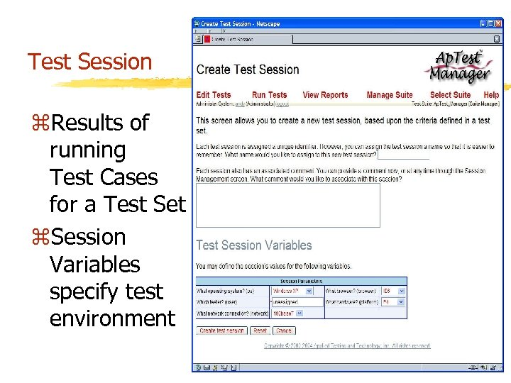 Test Session z. Results of running Test Cases for a Test Set z. Session