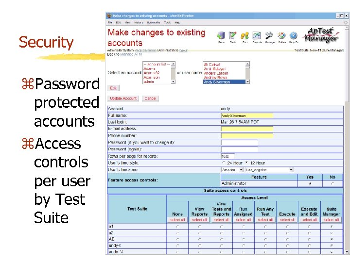 Security z. Password protected accounts z. Access controls per user by Test Suite