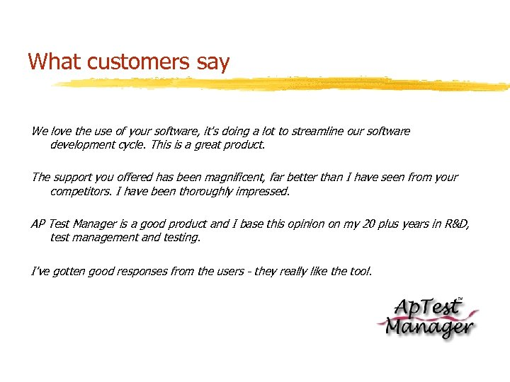 What customers say We love the use of your software, it's doing a lot