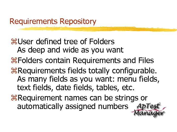 Requirements Repository z. User defined tree of Folders As deep and wide as you