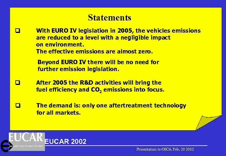 Statements With EURO IV legislation in 2005, the vehicles emissions are reduced to a
