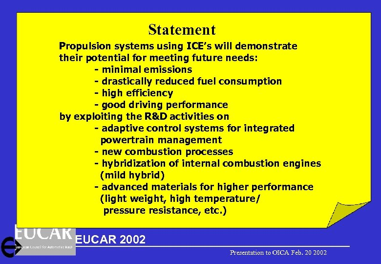 Statement Propulsion systems using ICE's will demonstrate their potential for meeting future needs: -