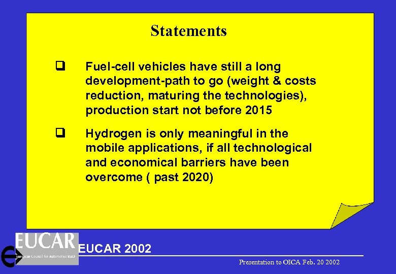 Statements Fuel-cell vehicles have still a long development-path to go (weight & costs reduction,