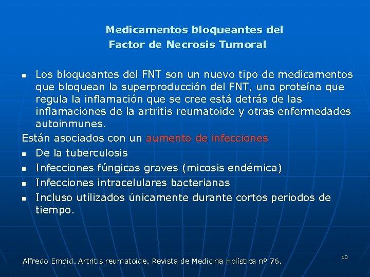 Medicamentos bloqueantes del Factor de Necrosis Tumoral Los bloqueantes del FNT son un nuevo