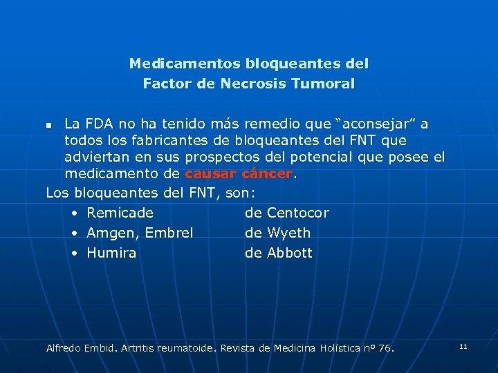 Medicamentos bloqueantes del Factor de Necrosis Tumoral La FDA no ha tenido más remedio